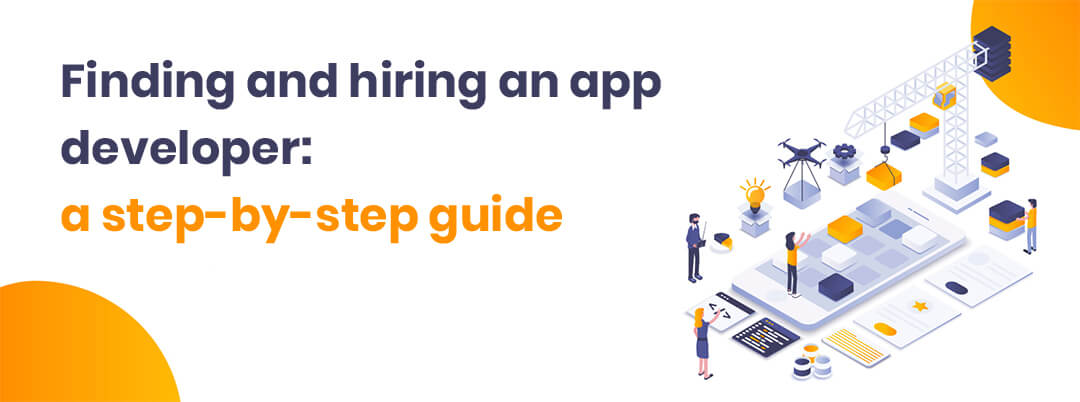 Finding-and-hiring-an-app-developer-a-step-by-step-guide