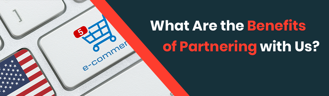 What Are the Benefits of Partnering with Us?