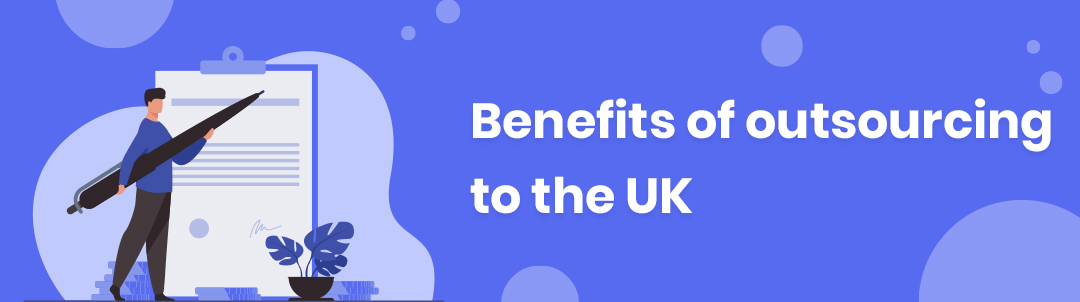 Benefits of outsourcing to the UK