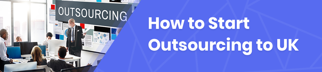How to Start Outsourcing to UK
