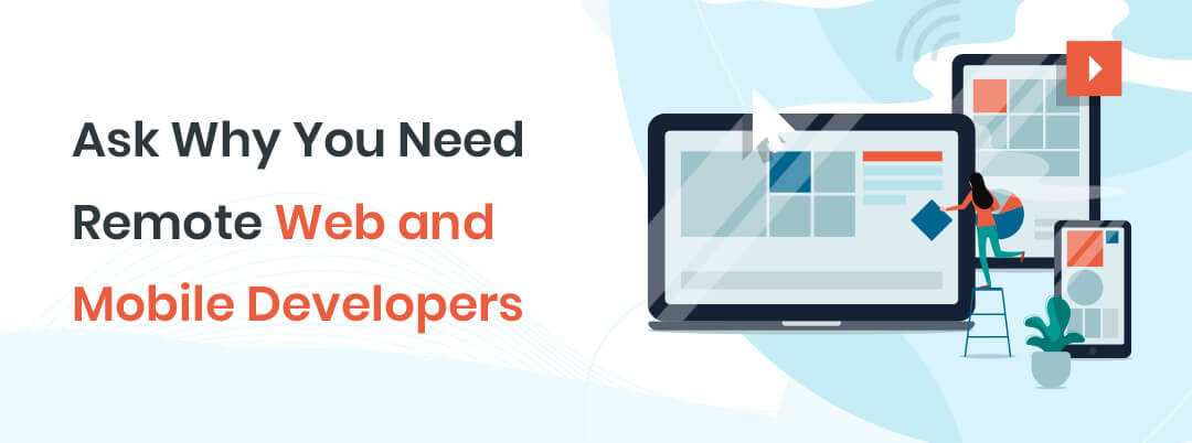 Ask-Why-You-Need-Remote-Web-and-Mobile-Developers