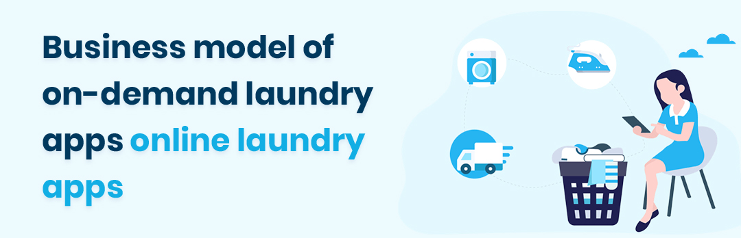 business model of on-demand laundry apps online laundry apps