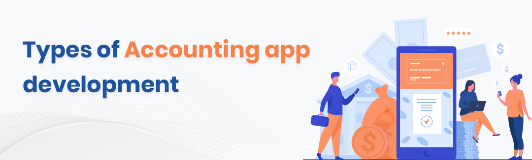 What are the types of Accounting app development?